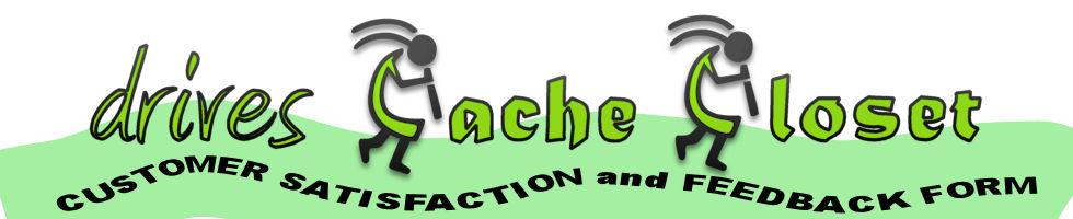 Drives Cache Closet Feedback Form